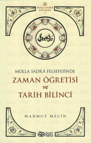 Molla Sadrâ Felsefesinde Zaman Öğretisi Ve Tarih Bilinci Mahmut Meçin