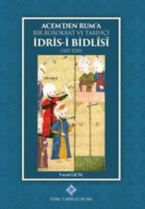 Acemden Ruma Bir Bürokrat ve Tarihçi İdris-i Bidlisi-Ciltli
