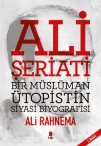 Ali Şeriati - Bir Müslüman Ütopistin Siyasi Biyografisi