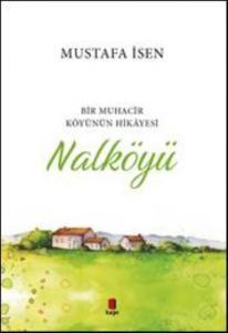 Bir Muhacir Köyünün Hikayesi-Nalköyü
