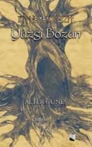 Bitmeyen Yazıt-Yazgı Bozan