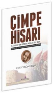 Çimpe Hisarı-İstanbulun Fethine Açılan İlk Kapı