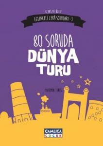 Eğlenceli Zeka Soruları-3 80 Soruda Dünya Turu