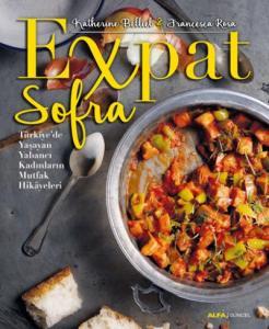 Expat Sofra-Türkiye'de Yaşayan Yabancı Kadınların Mutfak Hikayeleri
