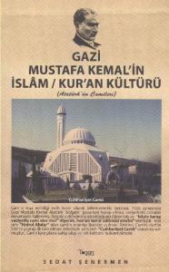Gazi Mustafa Kemalin İslam Kuran Kültürü