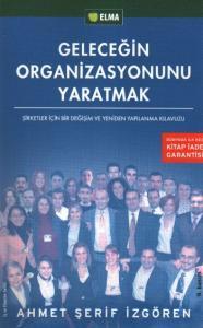 Geleceğin Organizasyonunu Yaratmak
