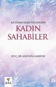 İlk Dönem İslam Toplumunda Kadın Sahabiler