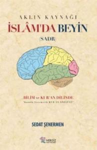 İslamda Beyin Aklın Kaynağı Sadr