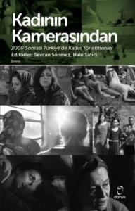 Kadının Kamerasından 2000 Sonrası Türkiyede Kadın Yönetmenler