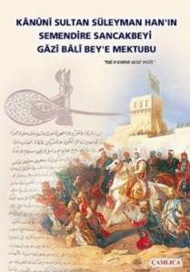 Kanuni Sultan Süleyman Han'ın Semendire Sancakbeyi Gazi Bali Bey'e Mektubu