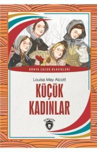 Küçük Kadınlar-Dünya Çocuk Klasikleri 7-12 Yaş