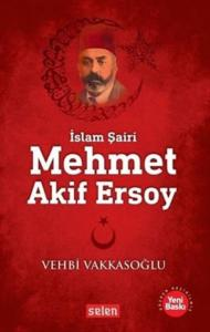Mehmet Akif Ersoy-İslam Şairi