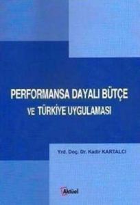 Performansa Dayalı Bütçe ve Türkiye Uygulaması