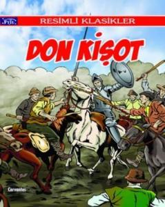 Resimli Klasikler Dizisi: Don Kişot