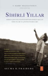 Sihirli Yıllar-Erken Çocukluk Döneminde Karşılaşılan Sorunlar ve Çözüm Önerileri