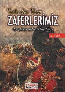 Tarihe Şan Veren Zaferlerimiz (Selçuklular ve Osmanlılar Devri)