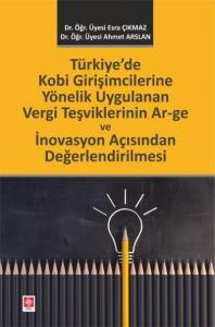 Türkiyede Kobi Girişimcilerine Yönelik Uygulanan Vergi Teşviklerinin Ar-Ge