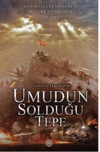 Umudun Solduğu Tepe-Avustralya'ya Savaş Açan İki Türk'ün Hikayesi Yıl 1915