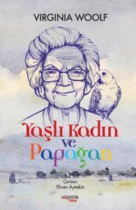 Yaşlı Kadın ve Papağan