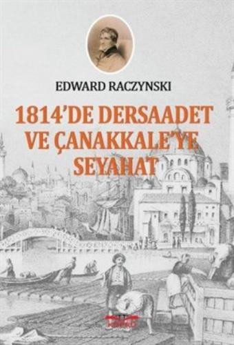 1814 te Dersaadet ve Çanakkaleye Seyahat