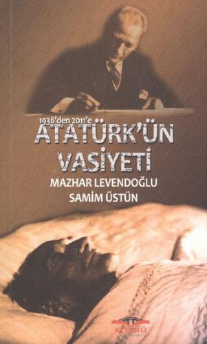 1938'den 2011'e Atatürk'ün Vasiyeti
