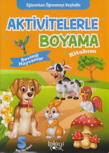 Aktivitelerle Boyama Kitabım-Sevimli Hayvanlar