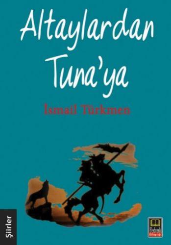 Altaylardan Tunaya