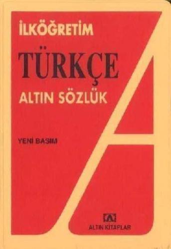Altın İlköğretim Türkçe Sözlük