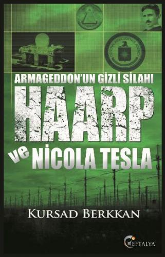 Armageddonun Gizli Silahı Haarp ve Nicola Tesla