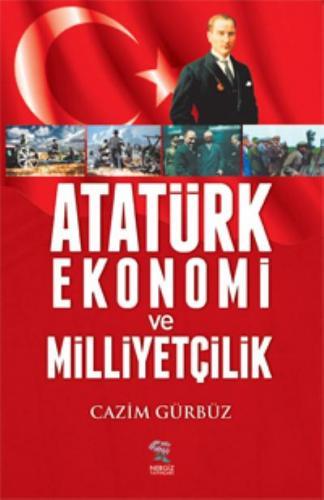 Atatürk Ekonomi ve Milliyetçilik