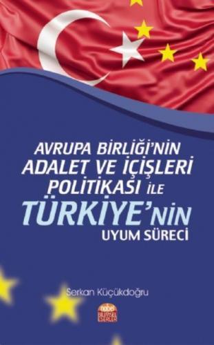Avrupa Birliğinin Adalet ve İçişleri Politikası İle Türkiyenin Uyum Süreci