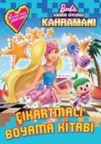 Barbie Video Oyunu Kahramanı Çıkartmalı Boyama Kitabı