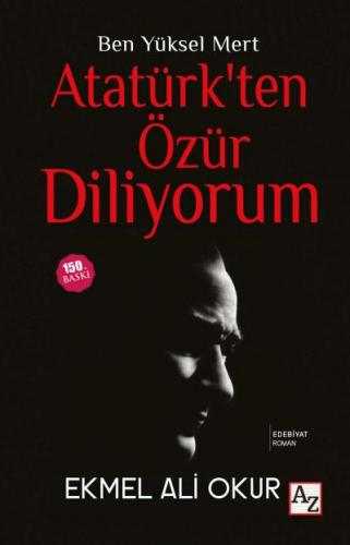 Ben Yüksel Mert Atatürkten Özür Diliyorum