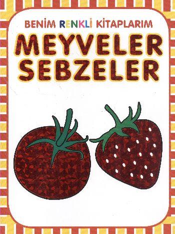 Benim Renkli Kitaplarım Meyveler Sebzeler