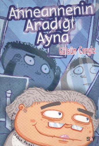 Bıcırık Kitaplar Dizisi-08: Anneannemin Aradığı Ayna