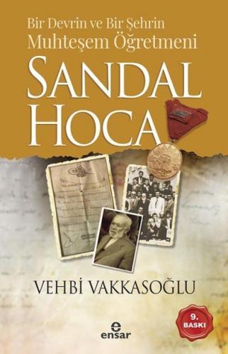 Bir Devrin ve Bir Şehrin Muhteşem Öğretmeni-Sandal Hoca