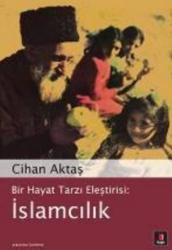 Bir Hayat Tarzı Eleştirisi: İslamcılık