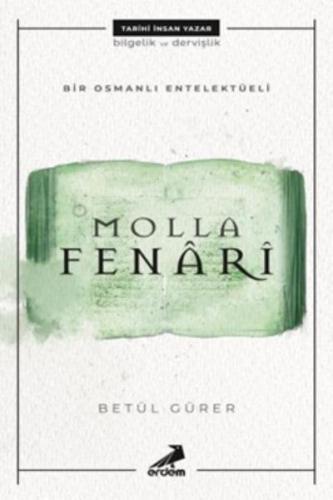 Bir Osmanlı Entelektüeli-Molla Fenari