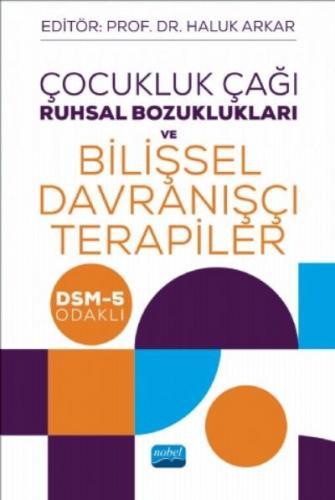 Çocukluk Çağı Ruhsal Bozuklukları ve Bilişsel Davranışçı Terapiler-DSM-5 Odaklı
