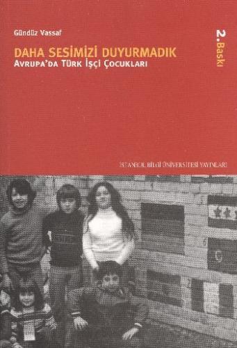 Daha Sesimizi Duyurmadık (Avrupa'da Türk İşçi Çocukları)