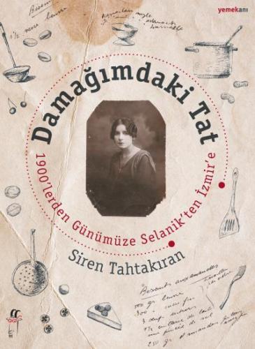 Damağımdaki Tat-1900 lereden Günümüze Selanikten İzmire