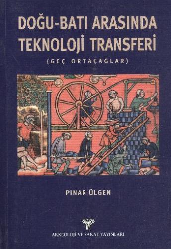 Doğu-Batı Arasında Teknoloji Transferi