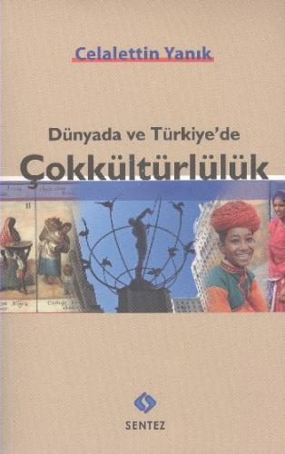 Dünyada ve Türkiyede Çokkültürlülük