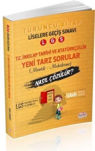 Editör LGS İnkılap Tarihi ve Atatürkçülük Mantık Muhakeme Soruları Nasıl Çözülür-Turuncu Kitap-YENİ