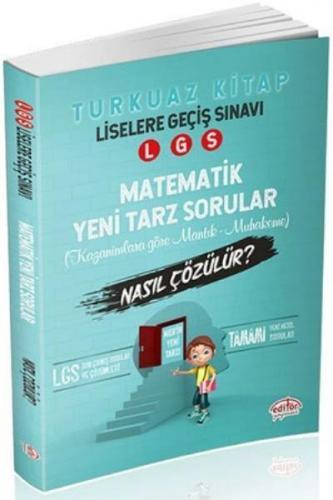 Editör LGS Matematik Yeni Tarz Sorular Nasıl Çözülür-Turkuaz Kitap-YENİ