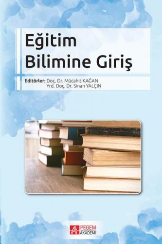 Eğitim Bilimine Giriş - Mücahit Kağan (Editör)