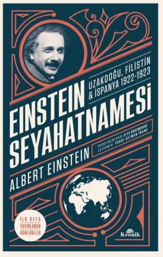 Einstein Seyahatnamesi-Uzakdoğu Filistin-İspanya 1922-1923