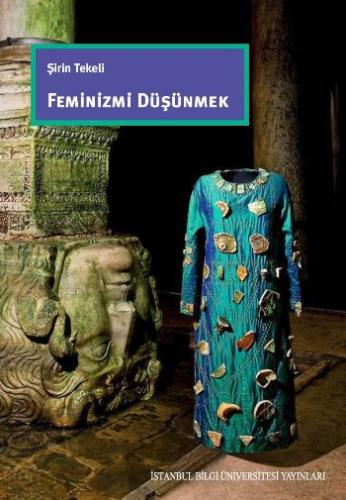 Feminizmi Düşünmek