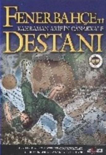 Fenerbahçe Destanı-Kahraman Arif