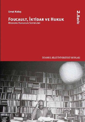 Foucault İktidar ve Hukuk-Modern Hukukun Soybilimi